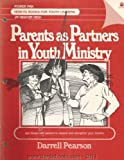 Parents As Partners in Youth Ministry, Darrell Pearson, 0896933229