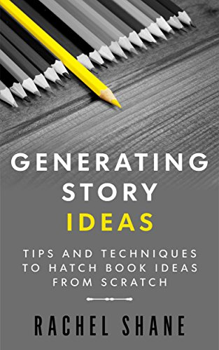 Download PDF Generating Story Ideas - Tips and Techniques to Hatch Book Ideas From Scratch