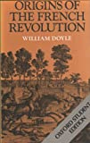Origins of the French Revolution, William Doyle, 0198730217