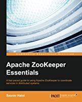 Apache ZooKeeper Essentials Front Cover