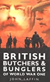 British Butchers and Bunglers of World War I, John Laffin, 0750934352