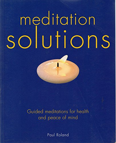 Meditation Solutions: Guided Meditations for Health and Peace of Mind