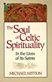 The Soul of Celtic Spirituality, Michael Mitton, 089622662X