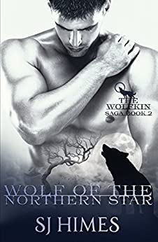 Wolf of the Northern Star (The Wolfkin Saga Book 2) by [Himes, SJ]