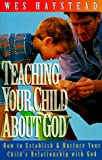 img - for Teaching Your Child About God book / textbook / text book