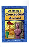 On Being a Conceptual Animal, Arthur Niehoff, 1585005592