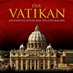 Der Vatikan. Geheimnisse hinter den heiligen Mauern | Stefan Hackenberg