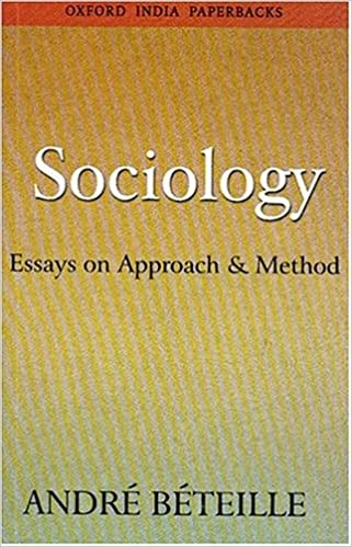 sociology essays on approach and method oxford paperbacks  sociology essays on approach and method oxford paperbacks andre beteille 9780195663198 com books