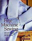 Fine Machine Sewing, Carol Ahles, 1561581534