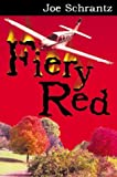 Fiery Red, Joe Schrantz, 0741415372