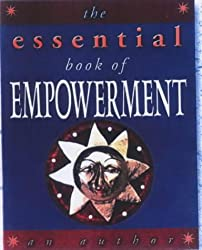 The Essential Book of Empowerment (Moonstone)