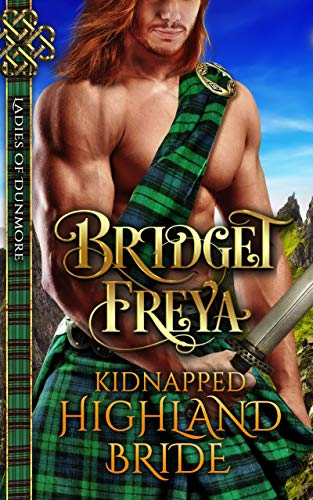 Pdf Romance Kidnapped Highland Bride (Ladies of Dunmore Series) (A Medieval Scottish Romance Story)