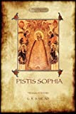 Pistis Sophia, Anonymous and George Robert Mead, 1908388218