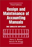Design and Maintenance of Accounting Manuals, 2001 Cumulative Supplement, Harry L. Brown, 0471419222
