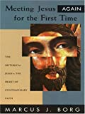 Meeting Jesus Again for the First Time, Marcus J. Borg, 1594151237