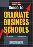 Barron's Guide to Graduate Business Schools, Eugene Miller and Neuman F. Pollack, 0764131982