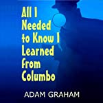 All I Needed to Know I Learned from Columbo | Adam Graham