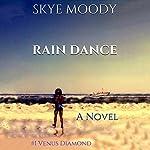 Rain Dance   Skye K. Moody