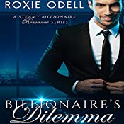 The Billionaire's Dilemma: Special Limited Box Set Edition: Bad Boys Gone Good | Roxie Odell