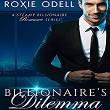 The Billionaire's Dilemma: Special Limited Box Set Edition: Bad Boys Gone Good Audiobook by Roxie Odell Narrated by Stacy Hinkle