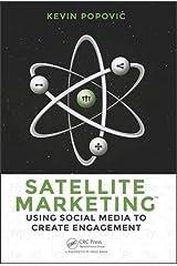 Satellite Marketing: Using Social Media to Create Engagement Paperback