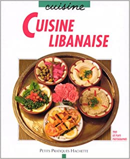 Cuisine Libanaise Maya Nuq Barakat 9782016206515 Amazon Com Books
