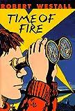 A Time of Fire, Robert Westall, 0590477463
