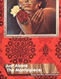 Just Above The Mantelpiece: Mass-Market Masterpieces by Wayne Hemingway (22-Nov-2002) Hardcover