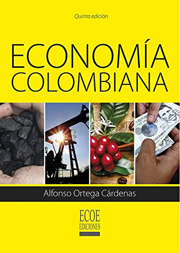 Economía colombiana (Spanish Edition) by [Ortega, Alfonso]