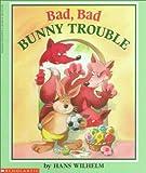 Bad, Bad Bunny Trouble, Hans Wilhelm, 0590479164