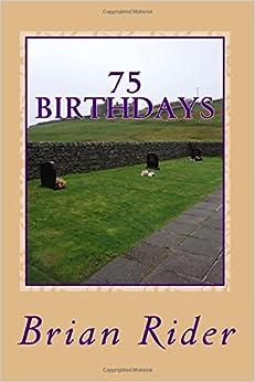 75 Birthdays: Landmark 3/4 of a Century (Family History & Lifetime) (Volume 5)