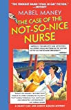 The Case of the Not-So-Nice Nurse, Mabel Maney, 1573442267