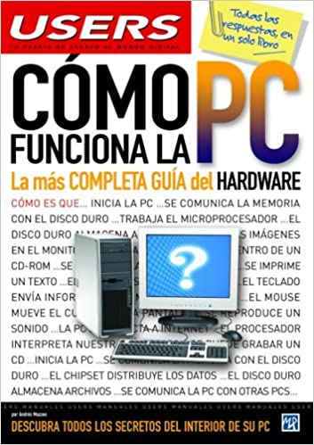 Como Funciona la PC: Manuales Users, en Español / Spanish (Spanish Edition): Andres Mazzeo: 9789875262416: Amazon.com: Books