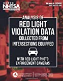 Analysis of Red Light Violation Data Collected from Intersections Equipped with Red Light Photo Enforcement Cameras, C. Y. David Yang and Wassim Najm, 149524623X