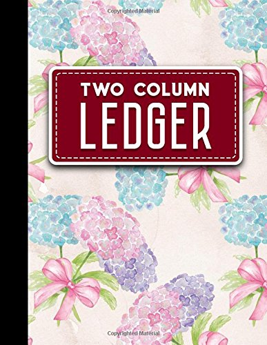 """Read Online Two Column Ledger: Accounting Paper, Accounting Ledger Book, Bookkeeping Ledger Sheets, Hydrangea Flower Cover, 8.5"""" x 11"""", 100 pages (Volume 84) ebook"""