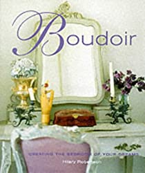 Boudoir: Creating the Bedroom of Your Dreams