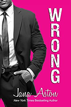Wrong (Wrong Series Book 1) by [Aston, Jana]