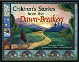Children's Stories from The Dawn-breakers, Zoe Meyer, 0877430357