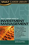 Vault Career Guide to Investment Management (VAULT GUIDE TO INVESTMENT MANAGEMENT)