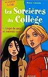 Les sorcières du collège. Tome 1 : Coups de coeur et mauvais coups par Cantin