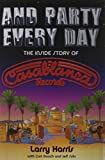 img - for And Party Every Day: The Inside Story Of Casablanca Records book / textbook / text book