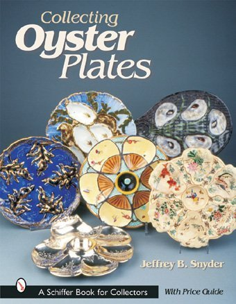 Collecting Oyster Plates (Schiffer Book for Collectors) - Antique Collector Plates