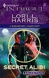 Secret Alibi, Lori L. Harris, 0373886810