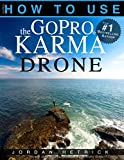 img - for GoPro: How To Use The GoPro KARMA Drone book / textbook / text book