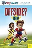 Offside? Ugh! (iPlaySoccer) (Iplay Soccer4) offers