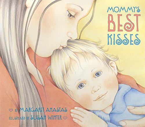 Mommy's Best Kisses (Mommys Best Kisses)