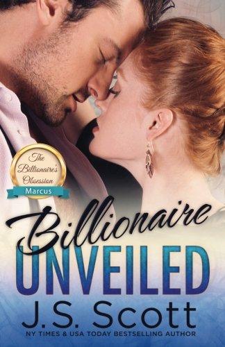 Billionaire Unveiled: The Billionaire's Obsession ~ Marcus