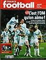 FRANCE FOOTBALL N? 3178 du 06-03-2007 C'EST L'OM QU'ON AIME - NIANG - RIBERY - CESAR - CANA - ORUMA ET NASRI - KEITA L'AS DU LOS par football