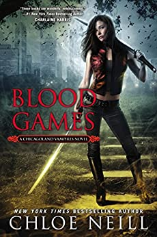 Blood Games: A Chicagoland Vampires Novel by [Neill, Chloe]