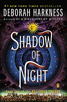 Shadow of Night: A Novel (All Souls Trilogy, Book 2) by [Harkness, Deborah]